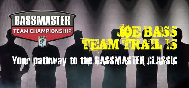 Joe Bass Team Trail IS Your pathway to the BASSMASTER Classic!